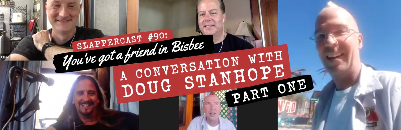 SlapperCast 90: You've Got a Friend in Bisbee | A Conversation with Doug Stanhope (Part One)